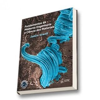 Livro - Fundamentos da Moderna Engenharia e Ciência dos Materiais - Newell