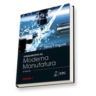 Livro - Fundamentos da Moderna Manufatura - Vol. 1 - Groover