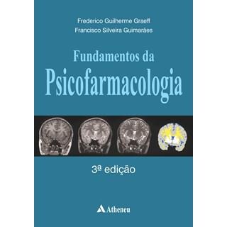 Livro Fundamentos da Psicofarmacologia - Graeff - Atheneu