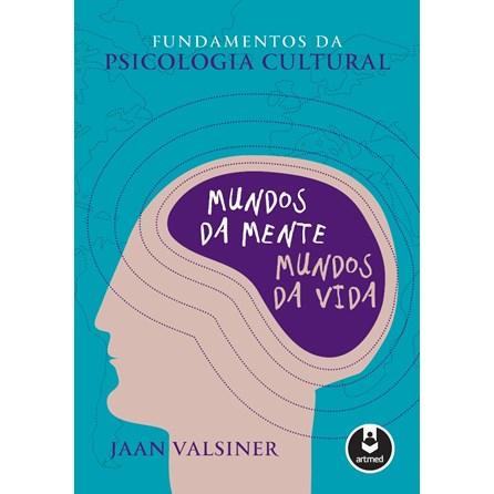 c49ad30a6 Livro - Fundamentos da Psicologia Cultural - Mundos da Mente, Mundos da  Vida - Valsiner ...