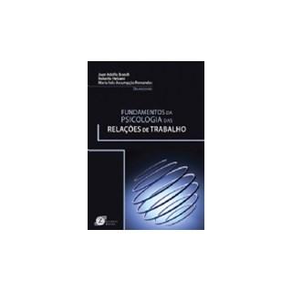 Livro - Fundamentos da Psicologia das Relações de Trabalho - Brandt