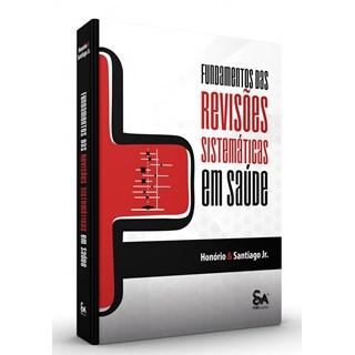 Livro Fundamentos Das Revisões Sistemáticas em Saúde - Honório - Santos Pub