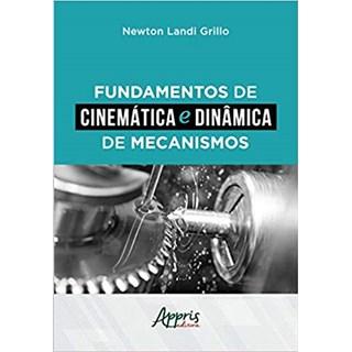 Livro - Fundamentos de Cinemática e Dinâmica de Mecanismos - Grillo - Appris