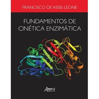 Livro Fundamentos de Cinética Enzimática - Leone - Appris