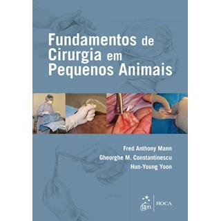 Livro - Fundamentos de Cirurgia de Pequenos Animais - Mann