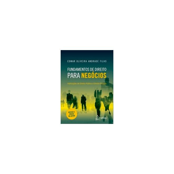 Livro - Fundamentos de Direito para Negócios - Instituições de Direito Público e Direito Privado - A