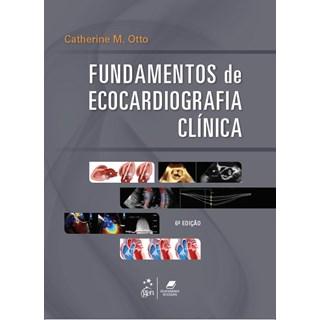Livro Fundamentos de Ecocardiografia Clínica - Otto - Guanabara