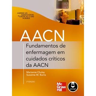 Livro - Fundamentos de Enfermagem em Cuidados Críticos da AACN - Chulay