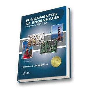 Livro - Fundamentos de Engenharia - Teoria e Prática Vol. 1 - LINDEBURG