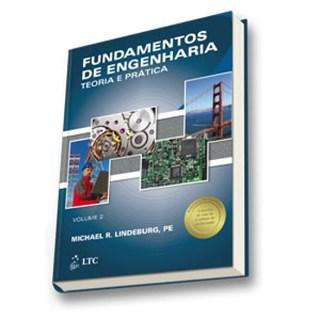 Livro - Fundamentos de Engenharia - Teoria e Prática Vol. 2 - Lindeburg