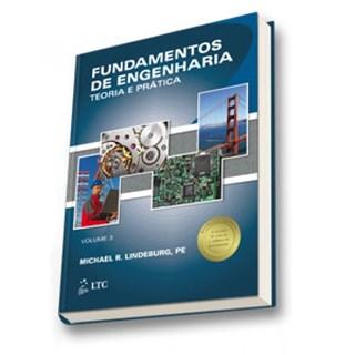 Livro - Fundamentos de Engenharia - Teoria e Prática Vol. 3 - Lindeburg