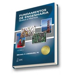 Livro - Fundamentos de Engenharia - Teoria e Prática Vol. 4 - Lindeburg