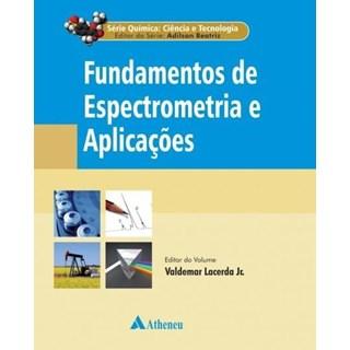 Livro - Fundamentos De Espectrometria E Aplicações - Beatriz