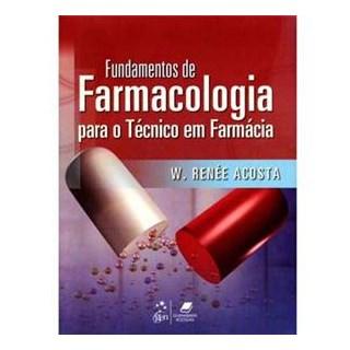 Livro - Fundamentos de Farmacologia para Técnico em Farmácia - Acosta