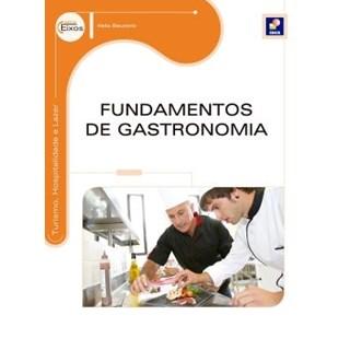 Livro - Fundamentos de Gastronomia - Série Eixos - Eleuterio