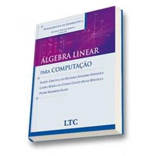 Livro - Fundamentos de Informática - Álgebra Linear - para Computação - Barbieri