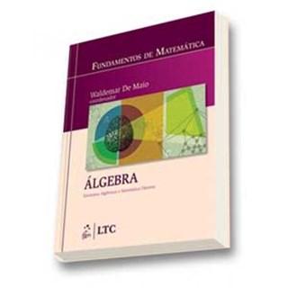 Livro - Fundamentos de Matemática-Algebra Estruturas Algebricas e Matemática Discreta - De Maio