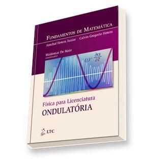 Livro - Fundamentos de Matemática - Física para Licenciatura: Ondulatória - Hetem
