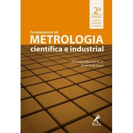 Livro - Fundamentos de Metrologia Cientifica e Industrial - Albertazzi G. Jr