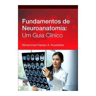 Livro - Fundamentos de neuroanatomia - Noureldine 1º edição