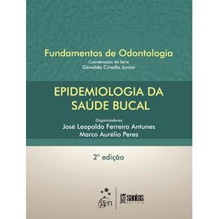 Livro - Fundamentos de Odontologia - Epidemiologia da Saúde Bucal - Antunes