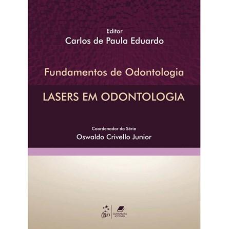 Livro - Fundamentos de Odontologia - Lasers em Odontologia - Eduardo