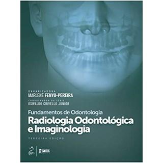 Livro - Fundamentos de Odontologia - Radiologia Odontológica e Imaginologia - Fenyo-Pereira