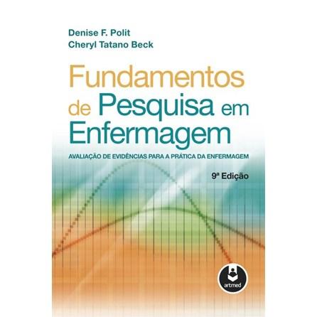 Livro - Fundamentos de Pesquisa em Enfermagem - Avaliação de Evidências para a Prática da Enfermagem - Polit - PRÉ-VENDA