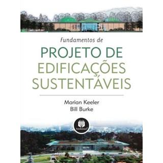 Livro - Fundamentos de Projeto de Edificações Sustentáveis - Keeler