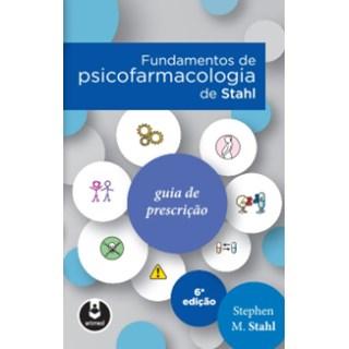 Livro Fundamentos de Psicofarmacologia de Stahl - Stahl 6ª edição