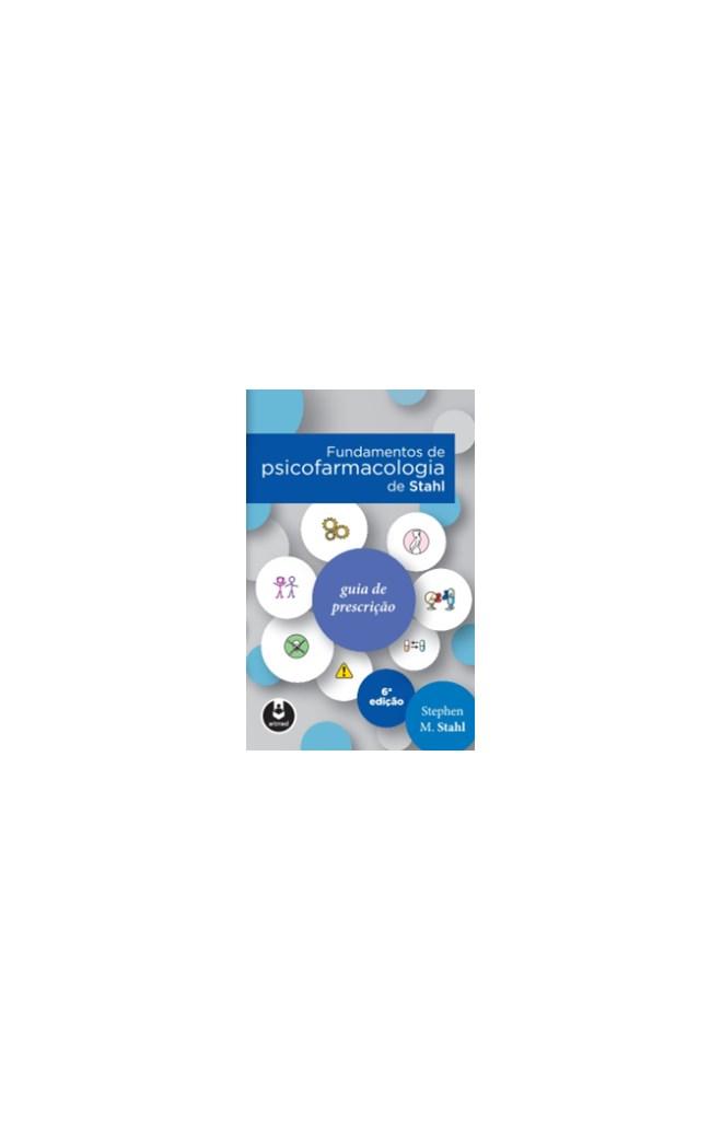 Livro - Fundamentos de Psicofarmacologia de Stahl - Stahl 6ª edição