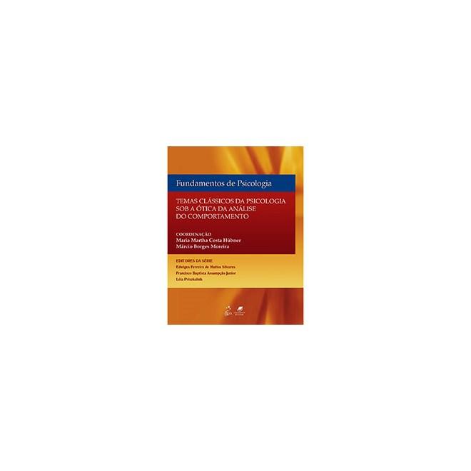95bc8fe81 Livro - Fundamentos de Psicologia - Temas Clássicos de Psicologia Sob a  Ótica da Análise do