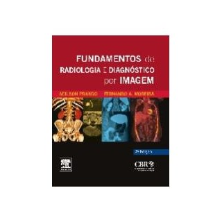 Livro - Fundamentos de Radiologia e Diagnóstico por Imagem - Prando - CBR
