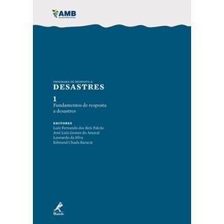 Livro - Fundamentos de resposta a desastres Série Programa de Resposta a Desastres Vol 1- Falcão
