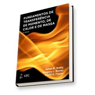 Livro - Fundamentos de Transferência de Momento, de Calor e de Massa - Welty