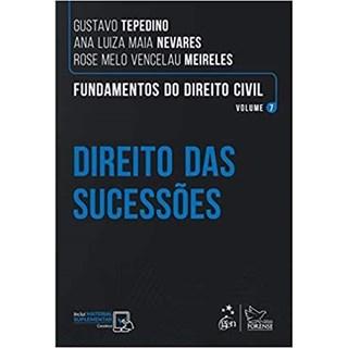 Livro Fundamentos do Direito Civil - Direito das Sucessões - Vol. 7 - Tepedino - Forense