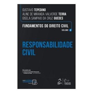 Livro - Fundamentos do Direito Civil - Responsabilidade Civil - Vol. 4 - TEPEDINO 1º edição