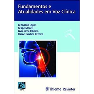 Livro - Fundamentos e Atualidades em Voz Clínica - Lopes