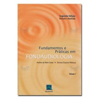 Livro - Fundamentos e Práticas em Fonoaudiologia Vol I - Melo Cesar