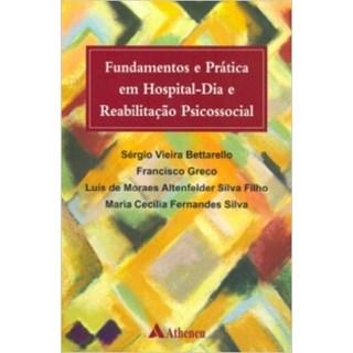 Livro - Fundamentos E Praticas Em Hospital Dia E Reabilitação Psicossocial - Betarelo