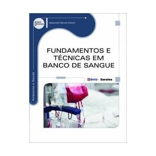 Livro - Fundamentos e Técnicas em Banco de sangue - Vizzoni