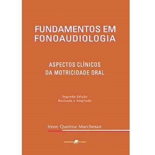 Livro - Fundamentos em Fonoaudiologia - Aspectos Clínicos da Motricidade Oral - Marchesan