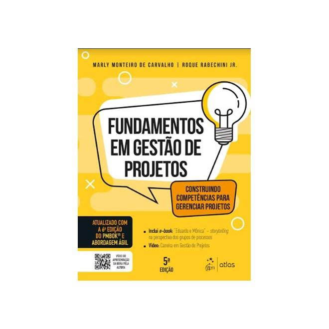 Livro - Fundamentos em Gestão de Projetos: Construindo Competências Para Gerenciar Projetos - Carvalho