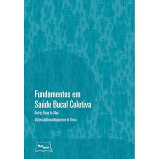 Livro - Fundamentos em Saúde Bucal Coletiva - Silva