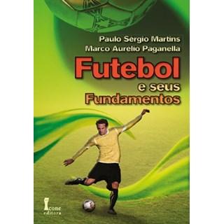 Livro - Futebol e seus Fundamentos - Martins