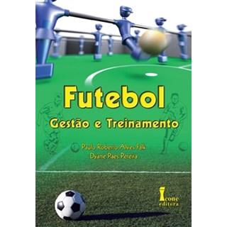 Livro - Futebol: Gestão e Treinamento - Falk