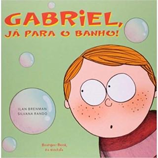 Livro - Gabriel Vá para o Banho - Ilan Brenman