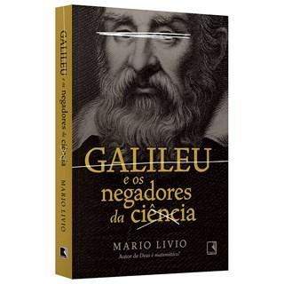 Livro Galileu e os Negadores da Ciência - Livio - Record