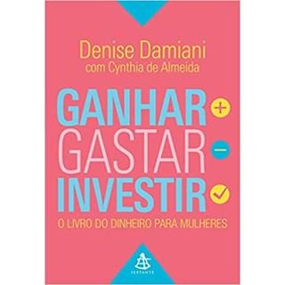 Livro - Ganhar, Gastar, Investir - Damiani - Sextante