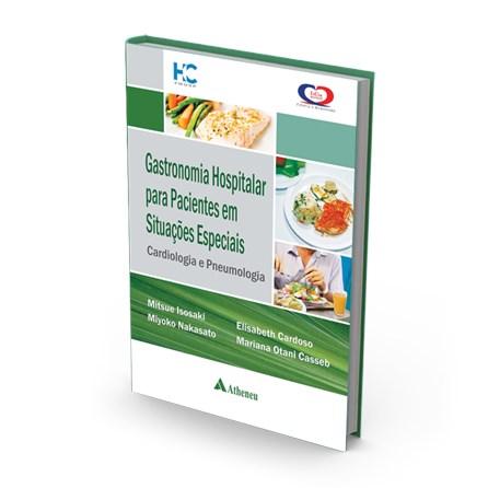 Livro - Gastronomia Hospitalar para Paciente em Situações Especiais - Isosaki